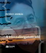 A VISSZAFORGATOTT IDŐ - Ekönyv - PETŐCZ ANDRÁS