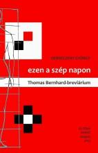 EZEN A SZÉP NAPON - THOMAS BERNHARD-BREVIÁRIUM - Ekönyv - DEBRECZENY GYÖRGY
