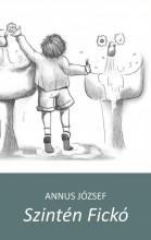 SZINTÉN FICKÓ - Ekönyv - ANNUS JÓZSEF