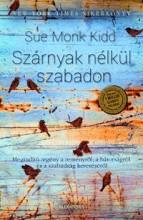 SZÁRNYAK NÉLKÜL SZABADON - Ekönyv - MONK KIDD, SUE
