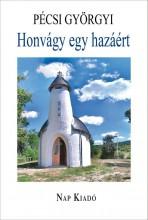 HONVÁGY EGY HAZÁÉRT - IRODALMI TANULMÁNYOK - ÜKH 2019 - Ekönyv - PÉCSI GYÖRGYI