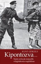KIPONTOZVA… - NEMI ERŐSZAK MÁSODIK VILÁGHÁBORÚS NAPLÓKBAN - Ekönyv - KUNT GERGELY