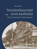 TÖRZSKÁVÉHÁZAMBÓL ZENÉS KÁVÉHÁZBA - Ekönyv - SALY NOÉMI