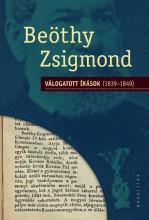 VÁLOGATOTT ÍRÁSOK (1839-1849) - Ekönyv - BEÖTHY ZSIGMOND