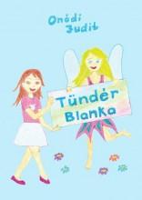 TÜNDÉR BLANKA - Ekönyv - ONÓDI JUDIT