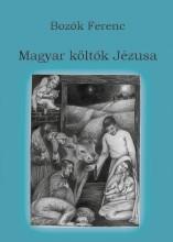 MAGYAR KÖLTŐK JÉZUSA - ÜKH 2019 - Ekönyv - BOZÓK FERENC