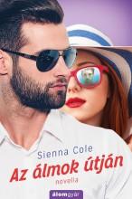 Az álmok útján  - Ekönyv - Sienna Cole
