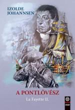 A PONTLÖVÉSZ - LA FAYETTE 2. - Ekönyv - JOHANNSEN, IZOLDE