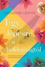 EGY LÉPÉSRE A BOLDOGSÁGTÓL - Ekönyv - CENTER, KATHERINE