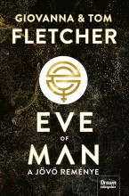 EVE OF MAN - A JÖVŐ REMÉNYE - Ekönyv - FLETCHER, GIOVANNA - FLETCHER, TOM
