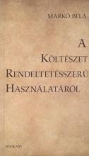 A KÖLTÉSZET RENDELTETÉSSZERŰ HASZNÁLATÁRÓL - ÜKH 2019 - Ekönyv - MARKÓ BÉLA