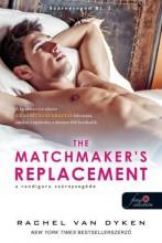 THE MATCHMAKER'S REPLACEMENT - A RANDIGURU SZÁRNYSEGÉDE (SZÁRNYSEGÉD BT. 2.) - Ekönyv - VAN DYKEN, RACHEL