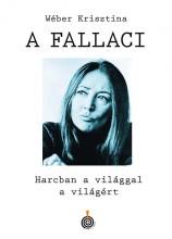 A FALLACI - HARCBAN A VILÁGGAL A VILÁGÉRT - ÜKH 2019 - Ekönyv - WÉBER KRISZTINA