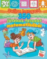 SULIRA HANGOLÓ - 350 JÁTÉKOS FELADAT MATEMATIKÁBÓL - ÚJ KIADÁS - Ekönyv - ROLAND TOYS KFT.