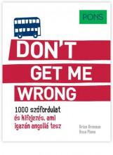 PONS - DON'T GET ME WRONG - Ekönyv - BRENNAN, BRIAN - PLANA, ROSA