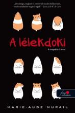 A LÉLEKDOKI - A MEGVÁLTÓ 1. - Ekönyv - MURAIL, MARIE-AUDE