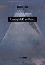 A MEGFELELŐ MÉLYSÉG - Ekönyv - DOMJÁN GÁBOR