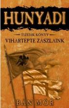 HUNYADI - VIHARTÉPTE ZÁSZLAINK - TIZEDIK KÖNYV - Ekönyv - BÁN MÓR