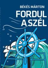 FORDUL A SZÉL - ÜKH 2019 - Ebook - BÉKÉS MÁRTON