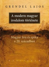 A MODERN MAGYAR IRODALOM TÖRTÉNETE - ÜKH 2019 - Ebook - GRENDEL LAJOS