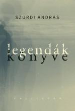 LEGENDÁK KÖNYVE - Ekönyv - SZURDI ANDRÁS