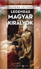 LEGENDÁS MAGYAR KIRÁLYOK - MAGYAR ÉGBOLT ALATT - Ekönyv - NEMERE ISTVÁN