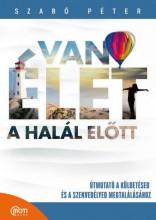 VAN ÉLET A HALÁL ELŐTT! - FŰZÖTT ÚJ BORÍTÓ - Ekönyv - SZABÓ PÉTER