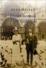 ELSZÓRT MORZSÁK A KÉK MADÁRNAK - ÜKH 2019 - Ekönyv - MAJEAU, OLGA