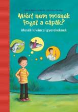 MIÉRT NEM JÁRNAK FOGORVOSHOZ A CÁPÁK? - Ekönyv - SCHMITT, PETRA MARIA