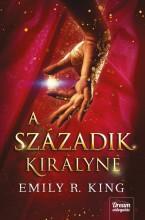 A SZÁZADIK KIRÁLYNÉ - Ekönyv - KING, EMILY R.