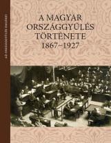 A MAGYAR ORSZÁGGYŰLÉS TÖRTÉNETE 1867-1927 - Ekönyv - BALLA ANTAL