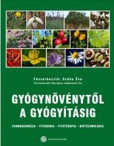 GYÓGYNÖVÉNYTŐL A GYÓGYÍTÁSIG - FARMAKOGNÓZIA,FITOKÉMIA,FITOTERÁPIA,BIOTECHN - Ekönyv - SZERK.SZŐKE ÉVA