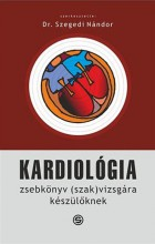 KARDIOLÓGIA - ZSEBKÖNYV (SZAK)VIZSGÁRA KÉSZÜLŐKNEK - Ekönyv - SEMMELWEIS KIADÓ ÉS MULTIMÉDIA STÚDIÓ KF