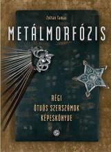 METÁLMORFÓZIS - RÉGI ÖTVÖS SZERSZÁMOK KÉPESKÖNYVE - Ekönyv - ZOLTÁN TAMÁS