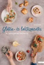 GLUTÉN- ÉS LAKTÓZMENTES - ALAPSZAKÁCSKÖNYV - Ekönyv - KISS DÓRI