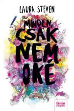 MINDEN, CSAK NEM OKÉ - Ekönyv - STEVEN, LAURA