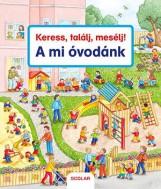 KERESS, TALÁLJ, MESÉLJ! - A MI ÓVODÁNK - Ekönyv - GERNHAUSER, SUSANNE