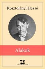 Alakok - Ekönyv - Kosztolányi Dezső
