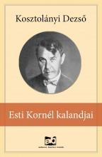 Esti Kornél kalandjai - Ekönyv - Kosztolányi Dezső