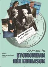 NYOMOMBAN KÉK FARKASOK - ÜKH 2019 - Ekönyv - CSÁKY ZOLTÁN