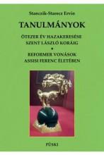 TANULMÁNYOK - ÖTEZER ÉV HAZAKEESÉSE SZENT LÁSZLÓ KORÁIG - Ekönyv - STANCZIK-STARECZ ERVIN