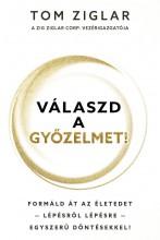 VÁLASZD A GYŐZELMET! - Ekönyv - ZIGLAR, TOM
