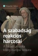 A SZABADSÁG REAKCIÓS HARCOSAI - Ekönyv - MEGADJA GÁBOR