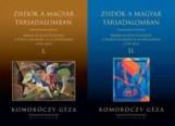ZSIDÓK A MAGYAR TÁRSADALOMBAN I-II. - ÍRÁSOK AZ EGYÜTTÉLÉSRŐL, A FESZÜLTSÉGEKRŐL - Ekönyv - KOMORÓCZY GÉZA