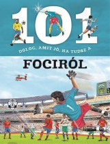 101 DOLOG, AMIT JÓ, HA TUDSZ A FOCIRÓL - Ekönyv - NAPRAFORGÓ KÖNYVKIADÓ