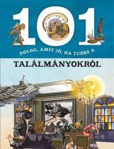101 DOLOG, AMIT JÓ, HA TUDSZ A TALÁLMÁNYOKRÓL - Ekönyv - NAPRAFORGÓ KÖNYVKIADÓ