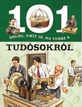 101 DOLOG, AMIT JÓ, HA TUDSZ A TUDÓSOKRÓL - Ekönyv - NAPRAFORGÓ KÖNYVKIADÓ