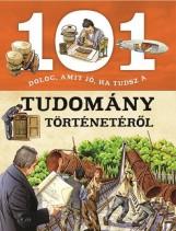 101 DOLOG, AMIT JÓ, HA TUDSZ A TUDOMÁNY TÖRTÉNETÉRŐL - Ekönyv - NAPRAFORGÓ KÖNYVKIADÓ