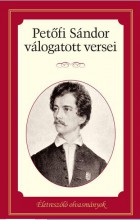 PETŐFI SÁNDOR  VÁLOGATOTT VERSEI - ÉLETRESZÓLÓ OLVASMÁNYOK - - Ekönyv - PETŐFI SÁNDOR