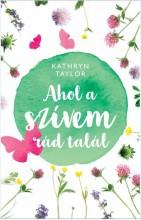 AHOL A SZÍVEM RÁD TALÁL - Ekönyv - TAYLOR, KATHRYN